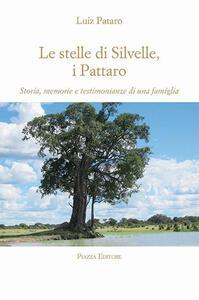 Le stelle di Silvelle, i Pattaro. Storia, memorie e testimonianze di una famiglia