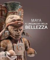 Copertina  Maya : il linguaggio della bellezza