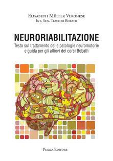 Scacciamoli.it Neuroriabilitazione. Testo sul trattamento delle patologie neuromotorie e guida per gli allievi dei corsi Bobath. Con DVD-ROM Image