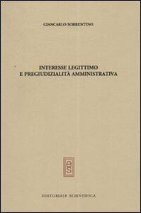 Interesse legittimo e pregiudizialità amministrativa