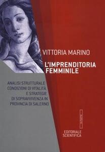 L' imprenditoria femminile. Analisi strutturale, condizioni di vitalità e strategie di sopravvivenza in provincia di Salerno