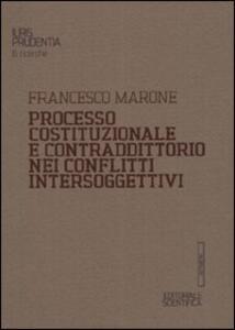 Processo costituzionale e contraddittorio nei conflitti intersoggettivi