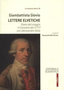 Lettere elvetiche. Diario del viaggio in Svizzera del 1777 con Alessandro Volta