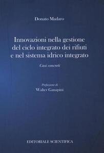 Innovazione nella gestione del ciclo integrato dei rifiuti e nel sistema idrico integrato. Casi concreti