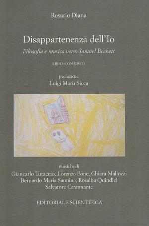 Disappartenenza dell'Io. Filosofia e musica verso Samuel Beckett. Con CD-Audio