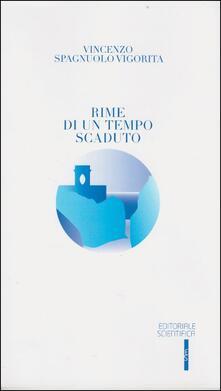 Rime di un tempo scaduto - Vincenzo Spagnuolo Vigorita - copertina