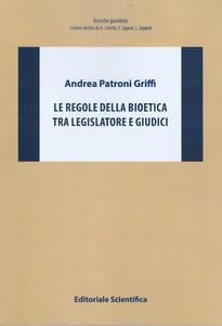 Le regole della bioetica tra legislatore e giudici