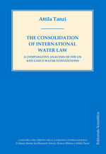 The Consolidation of international Water Law. A Comparative analysis of the UN and UNECE Water Conventions