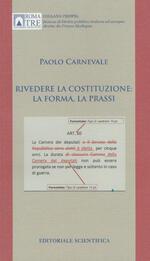 Rivedere la Costituzione: la forma, la prassi