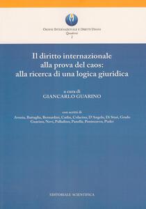 Il diritto internazionale alla prova del caos: alla ricerca di una logica giuridica