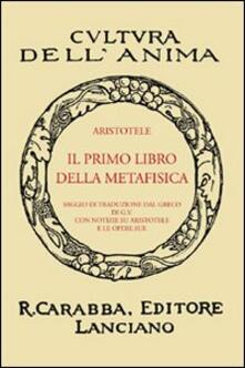 Milanospringparade.it Il primo libro della metafisica (rist. anast.) Image
