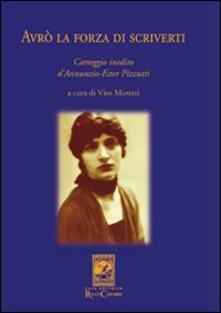 Avrò la forza di scriverti. Carteggio inedito dAnnunzio-Ester Pizzutti.pdf