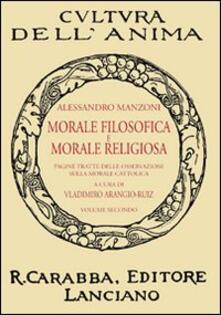 Morale filosofica e morale religiosa. Pagine tratte dalle osservazioni sulla morale cattolica. Vol. 2 - Alessandro Manzoni - copertina