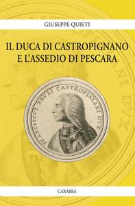 Il duca di Castropignano e l'assedio di Pescara