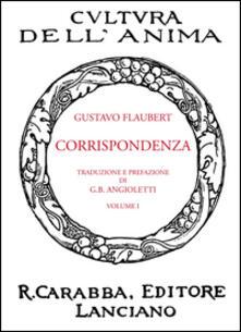 Corrispondenza. Vol. 1 - Gustave Flaubert - copertina