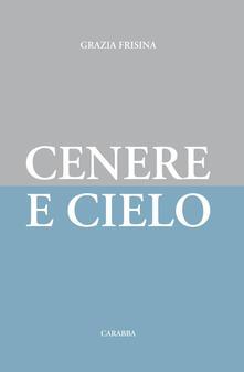 Cenere e cielo - Grazia Frisina - copertina