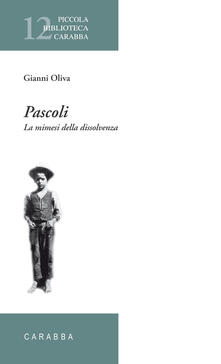 Pascoli. La mimesi della dissolvenza - Gianni Oliva - copertina