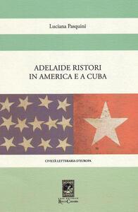 Adelaide Ristori in America e a Cuba
