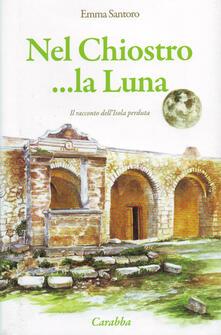 Nel chiostro... la luna - Emma Santoro - copertina
