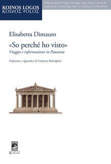 «So perché ho visto». Viaggio e informazione in Pausania - Elisabetta Dimauro - copertina