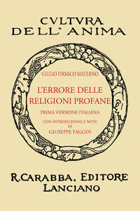 L' errore delle religioni profane (rist. anast. 1932). Ediz. in facsimile