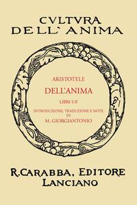 Dell'anima. Libri 1° e 2° (rist. anast. 1934). Ediz. in facsimile