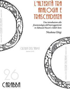 L' alterità tra analogia e trascendenza. Una introduzione alla fenomenologia dell'intersoggettività in Edmund Husserl e Edith Stein