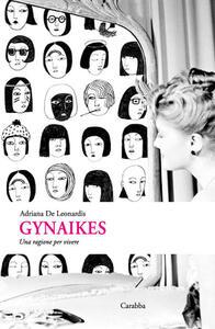 Gynaikes. Una ragione per vivere