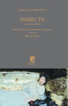 Disjecta. Frammenti lirici. Ediz. critica - Iginio Ugo Tarchetti - copertina