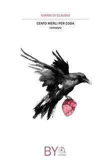 Cento merli per coda - Gianni Di Claudio - copertina