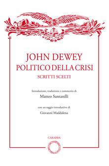 Listadelpopolo.it John Dewey politico della crisi. Scritti scelti Image