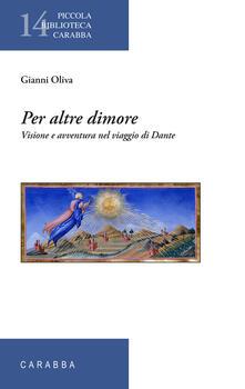 Per altre dimore. Visione e avventura nel viaggio di Dante - Gianni Oliva - copertina