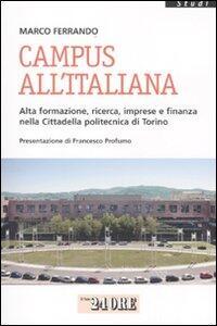 Campus all'italiana. Alta formazione, ricerca, imprese e finanza nella cittadella politecnica di Torino