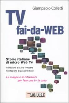 Rallydeicolliscaligeri.it Tv fai-da-Web. Storie italiane di micro Web Tv. La mappa e le istruzioni per fare una tv in casa Image