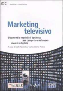 Marketing televisivo. Strumenti e modelli di business per competere nel nuovo mercato digitale - copertina
