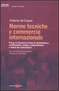 Norme tecniche e commercio internazionale. Focus su 20 paesi in tema di etichettatura, certificazione, origine, contraffazione e tutela dei consumatori