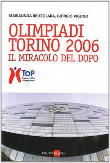 Un' Olimpiade sempre viva. Torino: dall'idea alla realtà di oggi - Giorgio Viglino,Linda Brizzolara - copertina