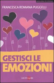 Gestisci le emozioni - Francesca R. Puggelli - copertina