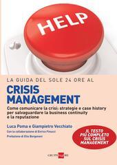 La guida del Sole 24 Ore al crisis management. Come comunicare la crisi: strategie e case history per salvaguardare la business continuity e la reputazione