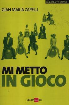 Mi metto in gioco - Gian Maria Zapelli - copertina