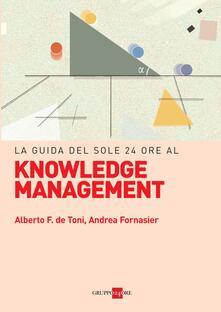 La guida del Sole 24 Ore al knowledge management - Alberto F. De Toni,Andrea Fornasier - ebook
