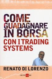 Come guadagnare in borsa con i trading systems
