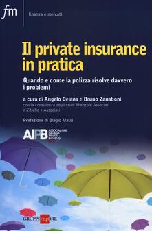 Il private insurance in pratica. Quando e come la polizza risolve davvero i problemi - copertina