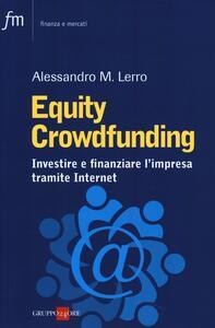 Equity crowdfunding. Investire e finanziare l'impresa tramite internet