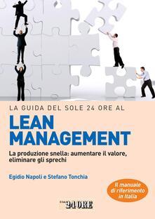 La guida del Sole 24 Ore al lean management. La produzione snella: aumentare il valore, eliminare gli sprechi - Egidio Napoli,Stefano Tonchia - ebook