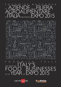 Foodwise racconta le aziende della filiera agroalimentare in Italia nell'anno di Expo. Ediz. italiana o inglese