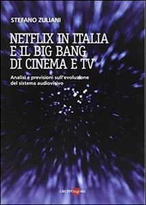 Netflix in Italia e il big bang di cinema e Tv
