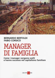 Secchiarapita.it Manager di famiglia. Come i manager vendono scelti e hanno successo nel capitalismo familiare Image