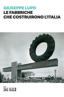 Antondemarirreguera.es Le fabbriche che costruirono l'Italia Image