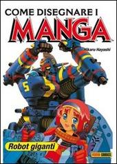 Come disegnare i manga. Vol. 6: Robot.